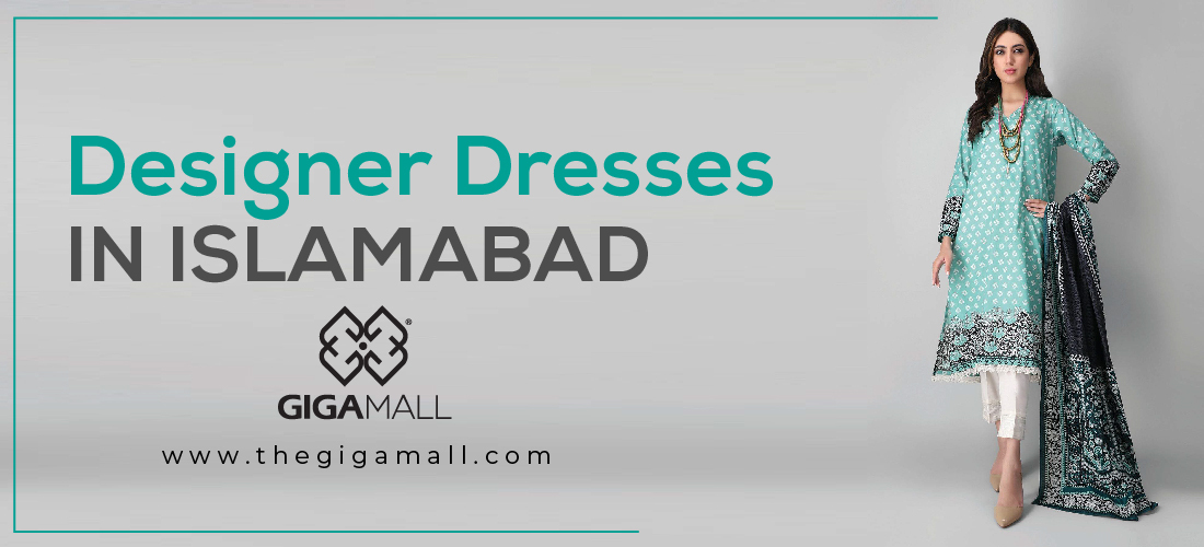 Looking For Beautiful Dresses For Girls in Islamabad?